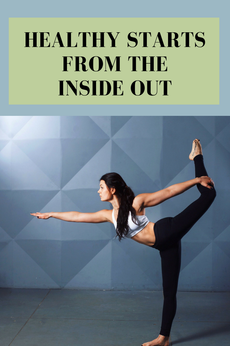 healthy comes from inside out