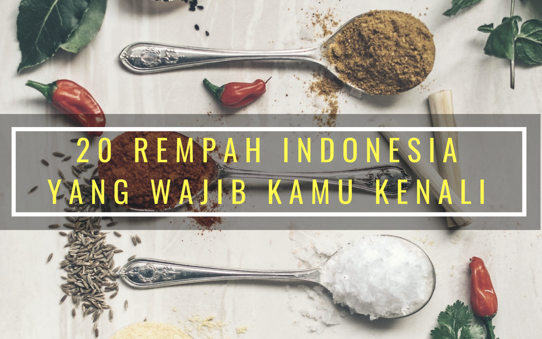 20 Bumbu Rempah Tradisional Indonesia Yang Wajib Kamu Ketahui